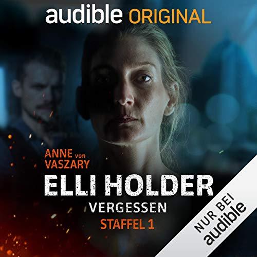 Elli Holder - Vergessen. Die komplette 1. Staffel