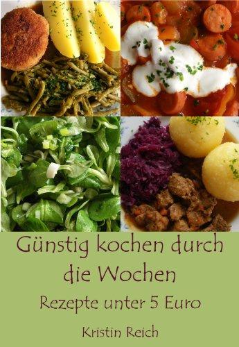 Günstig kochen durch die Wochen - Rezepte unter 5 Euro