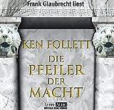 Ken Follett: Die Pfeiler der Macht