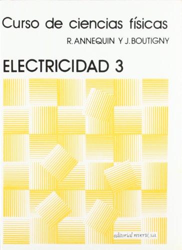 Curso de ciencias físicas. Electricidad 3 (Curso de Ciencias Físicas Annequin)