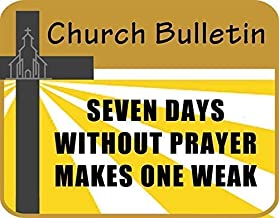 Ditooms Church Bulletin Seven Days Without Prayer Makes One Weak 8x12 inch Aluminum Metal Sign