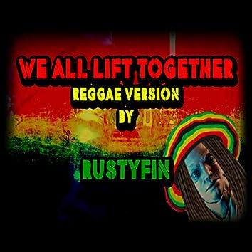 We All Lift Together (Reggae Version)