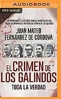 El crimen de los Galindos: Toda La Verdad