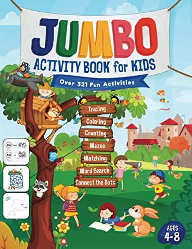 Jumbo Activity Book for Kids: Over 321 Fun Activities For Kids Ages 4-8   Workbook Games For Daily Learning, Tracing, Coloring, Counting, Mazes, Matching, Word Search, Dot to Dot, and More!