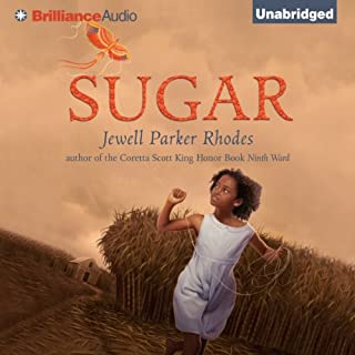 Sugar                   By:                                                                                                                                 Jewell Parker Rhodes                               Narrated by:                                                                                                                                 Bahni Turpin                      Length: 5 hrs and 23 mins     75 ratings     Overall 4.6