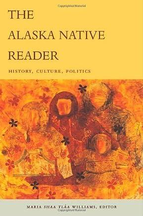 The Alaska Native Reader: History, Culture, Politics (The World Readers) by Duke University Press Books (2009-09-25)