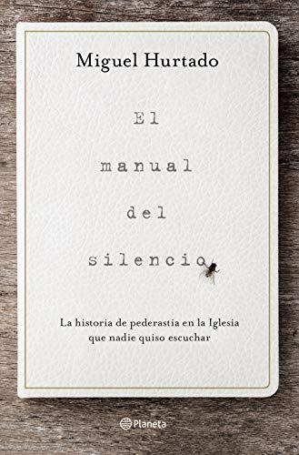 El manual del silencio: La historia de pederastia en la Iglesia que nadie quiso escuchar (No Ficción)