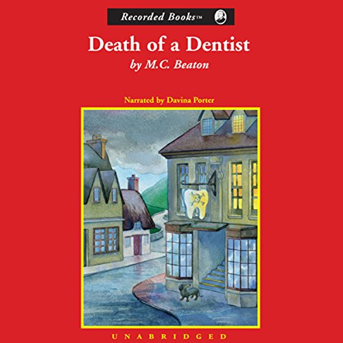 Death of a Dentist                   By:                                                                                                                                 M. C. Beaton                               Narrated by:                                                                                                                                 Davina Porter                      Length: 6 hrs and 19 mins     3 ratings     Overall 3.7