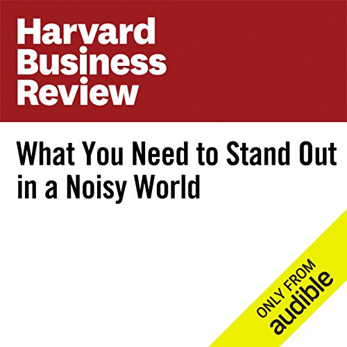 What You Need to Stand Out in a Noisy World audiobook cover art