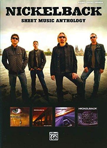 Nickelback Sheet Music Anthology: Piano/ Vocal/ Chords
