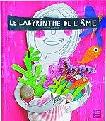 Le labyrinthe de l'âme d'Anna Llenas