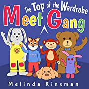 Meet The Top Of The Wardrobe Gang: Read Aloud Story Book for Toddlers, Preschoolers, Kids Ages 3-6 (Top of the Wardrobe Gang Picture Books 6)