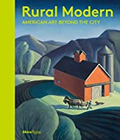 Rural Modern: American Art Beyond the City