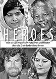 HEROES: Was wir von modernen Heldinnen und Helden über die Kraft der Resilienz lernen