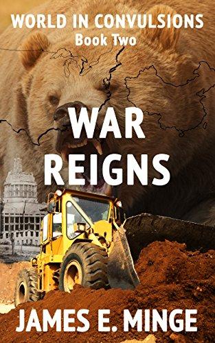 War Reigns (World in Convulsions) by [James Minge, Vivian Anderson, Harriet Minge]