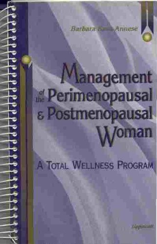 Management of the Perimenopausal and Postmenopausal Woman: A Total Wellness Program