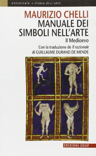 Manuale dei simboli nell'arte. Il Medioevo. Ediz. illustrata