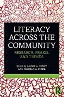 Literacy Across the Community: Research, Praxis, and Trends