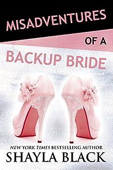 Misadventures of a Backup Bride by [Shayla Black]