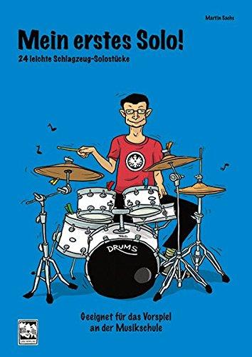 Mein erstes Solo!: 24 leichte Schlagzeug-Solostücke, geeignet für das Vorspiel an der Musikschule