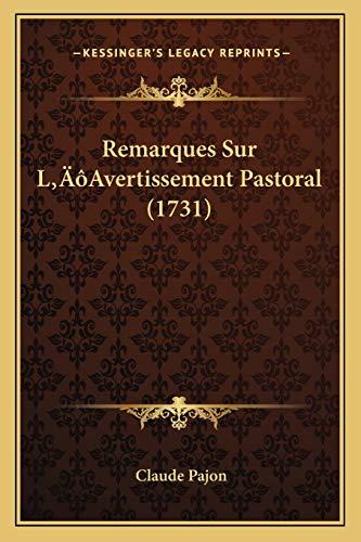 Remarques Sur L'Avertissement Pastoral (1731) (French Edition)