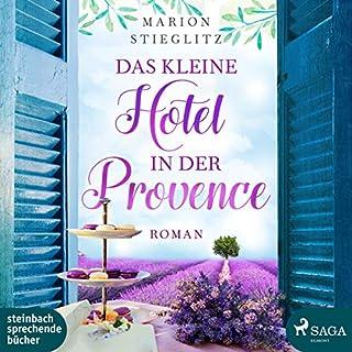 Das kleine Hotel in der Provence                   Autor:                                                                                                                                 Marion Stieglitz                               Sprecher:                                                                                                                                 Hannah Baus                      Spieldauer: 7 Std. und 59 Min.     14 Bewertungen     Gesamt 4,1