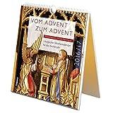 Vom Advent zum Advent 2016/2017: Meisterwerke christlicher Kunst Liturgischer Wochenkalender für das Kirchenjahr