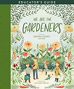 We Are the Gardeners Educator's Guide by [Joanna Gaines]