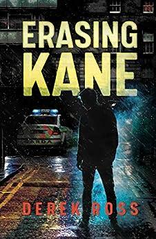 Erasing Kane by [Derek Ross]