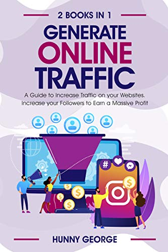 Generate Online Traffic: A guide to increase traffic on your websites. Increase your followers to earn a massive profit.