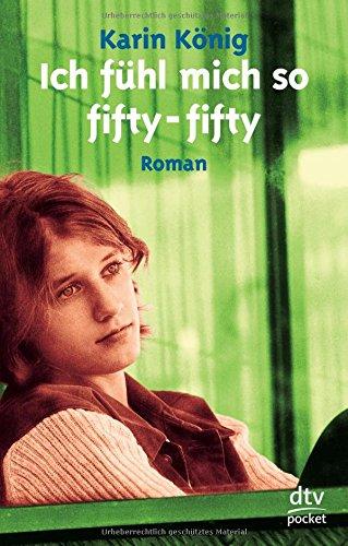 Ich fühl mich so fifty-fifty. (German Edition)