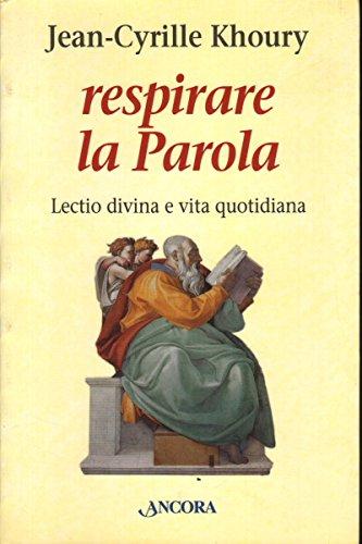 Respirare La Parola. Lectio Divina [Italia]
