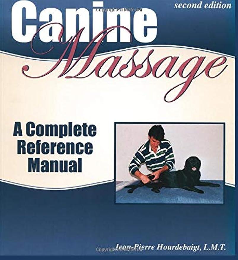 トムオードリース不規則な持続的Canine Massage: A Complete Reference Manual