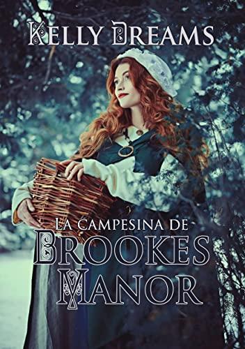 La campesina de Brookes Manor de Kelly Dreams