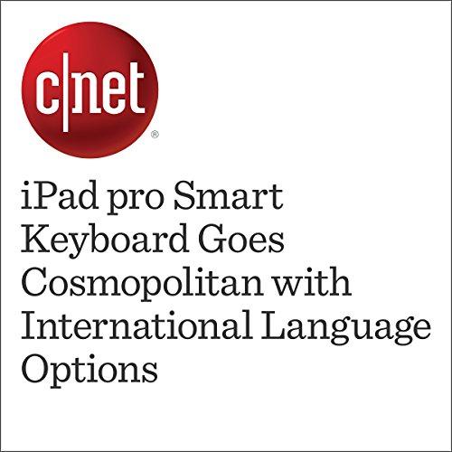 iPad pro Smart Keyboard Goes Cosmopolitan with International Language Options audiobook cover art