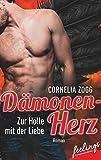 Dämonenherz - Zur Hölle mit der Liebe: Roman