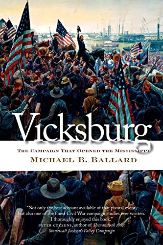 Vicksburg The Campaign That Opened The Mississippi Civil War America