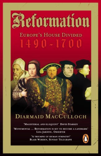 Reformation: Europe's House Divided 1490-1700