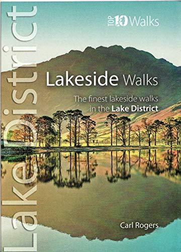 Lakeside Walks: Classic Lakeside Walks in Cumbria (Lake District: Top 10 Walks)