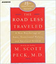 The Road Less Traveled: A New Psychology of Love, Traditional Values, and Spritual Growth
