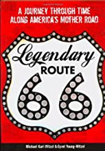 Legendary Route 66: A Journey Through Time Along America