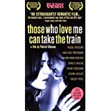 Those Who Love Me Can Task the Train [VHS]