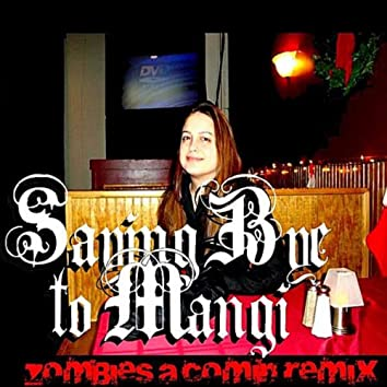 Saying Bye 2 Mangi (Zombies Remix)