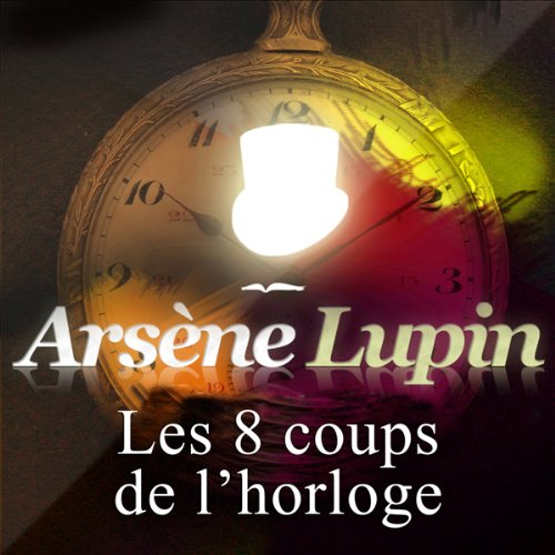 Les huits coups de l'horloge audiobook cover art