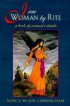 I Am Woman by Rite: A Book of Women's Rituals