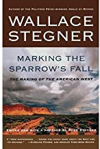 BY Stegner, Page ( Author ) [{ Marking the Sparrow's Fall: The Making of the American West By Stegner, Page ( Author ) Sep - 15- 1999 ( Paperback ) } ]