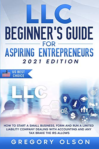 51FVBMHV6VL. SL500  - LLC Beginner's Guide for Aspiring Entrepreneurs: How to Start a Small Business, Form and Run a Limited Liability Company Dealing with Accounting and any Tax Brake the IRS allows