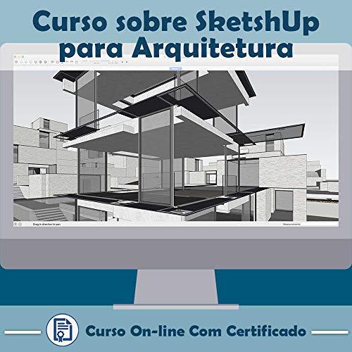 Curso online em videoaula sobre SketchUp para Arquitetura com Certificado + 2 brindes