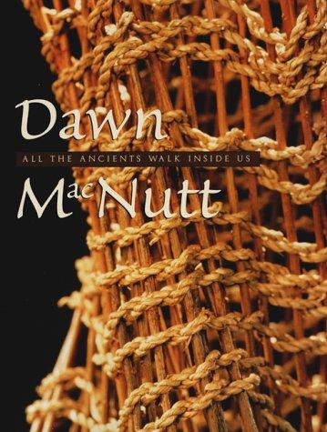 Dawn Macnutt: All the Ancients Walk Inside Us