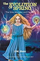 The Evolution Of Spring: The Qrie, Mad Mac and the Mer Book 1 Second Edition Revised and Expanded